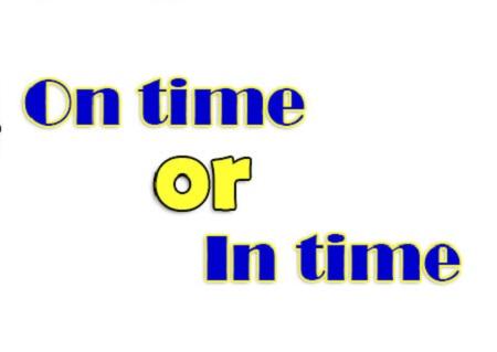 Cách dùng on time và in time