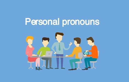 Đại từ nhân xưng trong Tiếng Anh (Personal Pronouns)
